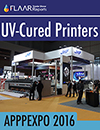 APPPEXPO 2016 UV-Cured Printers, Nicholas Hellmuth, FLAAR Reports