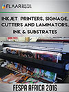 FESPA Africa 2016 FLAAR Reports Inkjet Printers, Signage, Cutters Laminators, Ink, Substrates