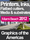 Graphics of the Americas 2012 South Miami Beach, printers, inks,flatbed cutters, media, substrates, prepare for GoA 2013 exhibitor list