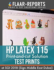 HP Latex 115 Print-and-cut Solution, TEST PRINTS at SGI 2018 (Sign Middle East Dubai)