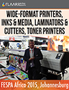 FESPA Africa 2015 FLAAR Reports wide-format-printers inks media laminators cutters toner